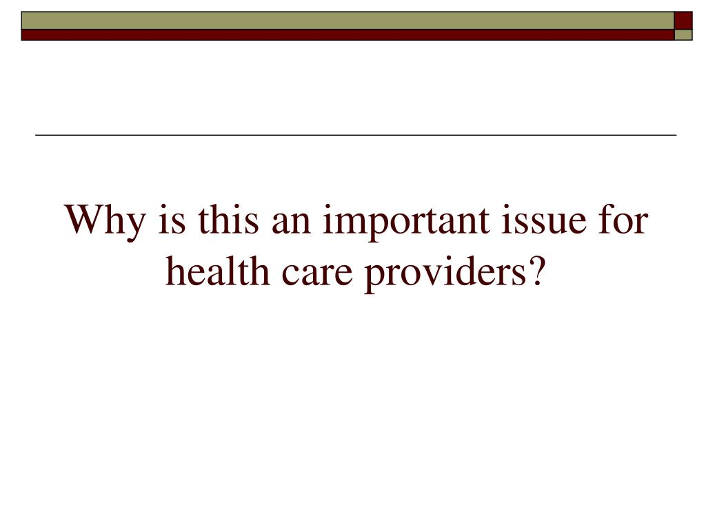 Why is this an important issue for health care providers?