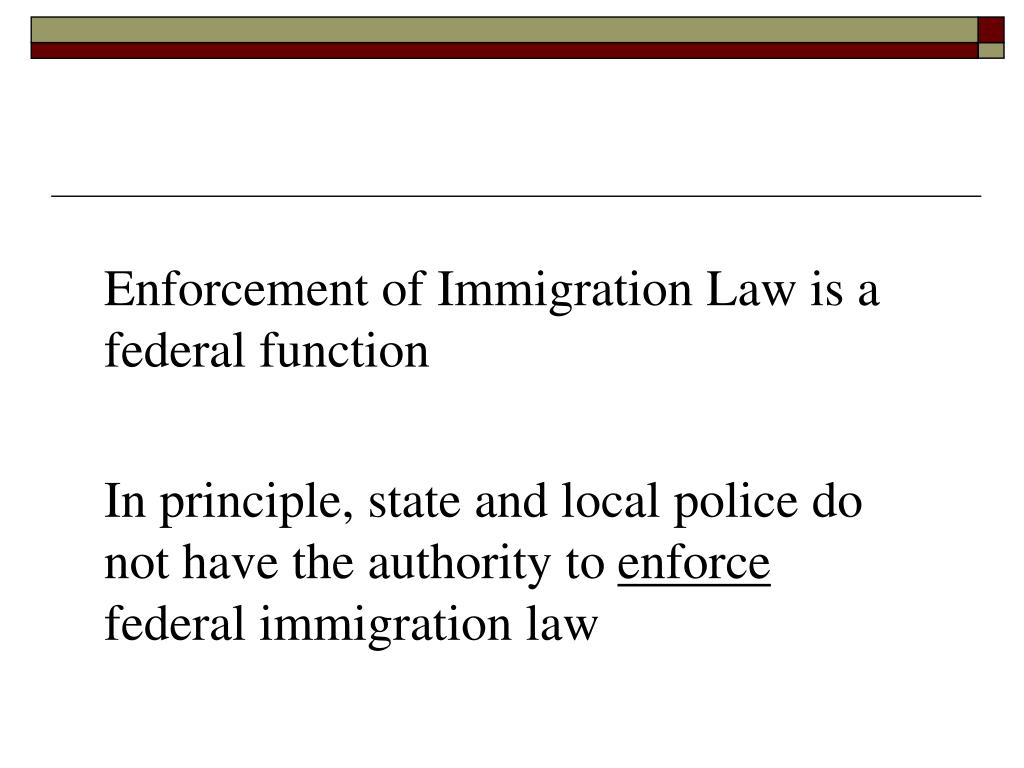 Enforcement of Immigration Law is a federal function