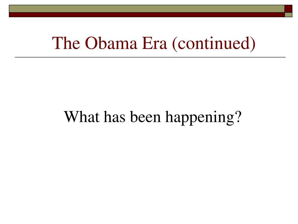The Obama Era (continued)