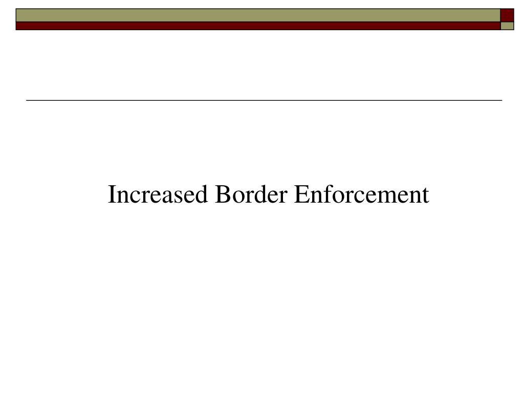 Increased Border Enforcement