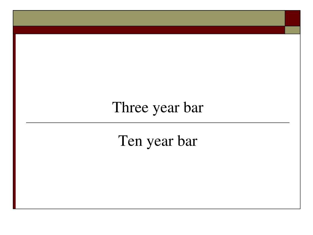 Three year bar