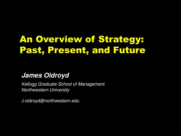 an overview of strategy past present and future n.