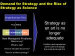 demand for strategy and the rise of strategy as science