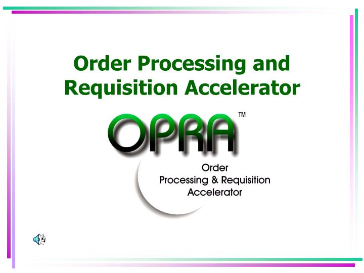 order processing and requisition accelerator n.