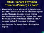 1963 richard feynman dennis pierino e i dadi