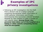examples of ipc privacy investigations