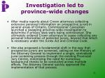 investigation led to province wide changes