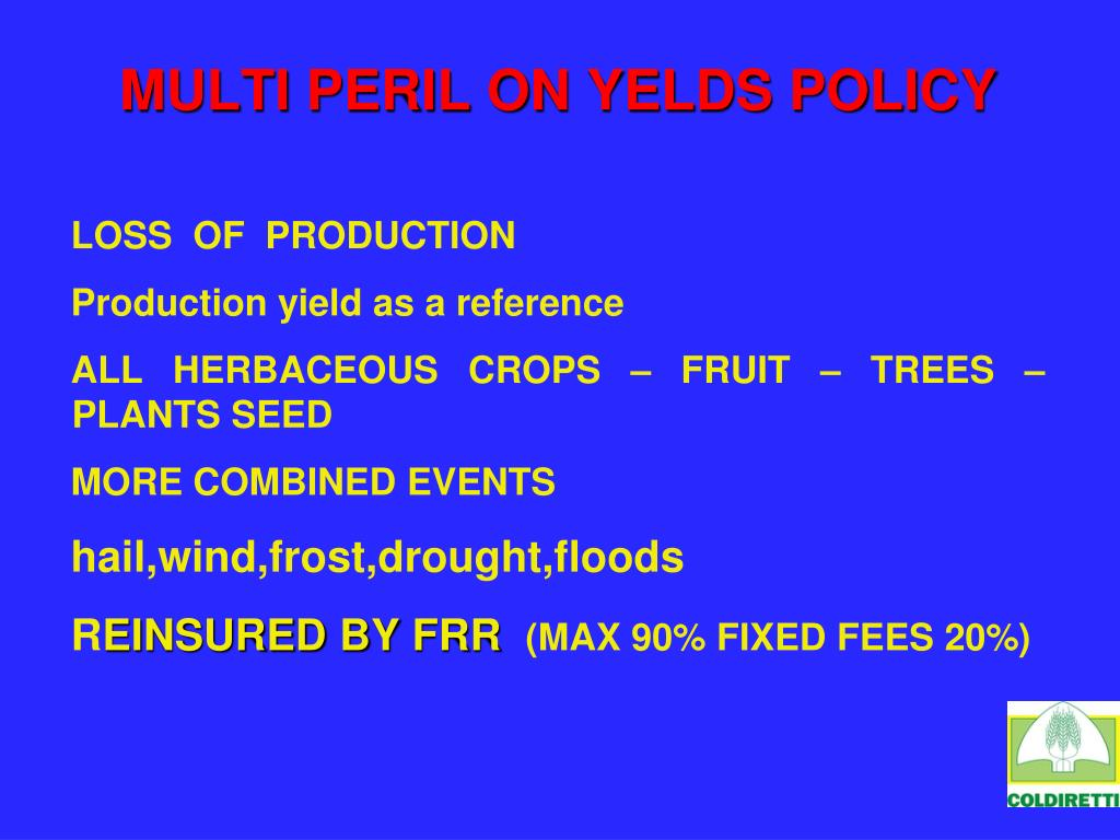 MULTI PERIL ON YELDS POLICY