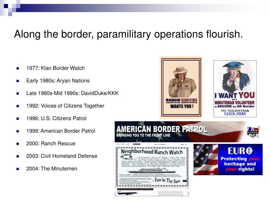 Along the border, paramilitary operations flourish.