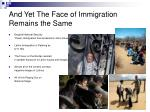 and yet the face of immigration remains the same