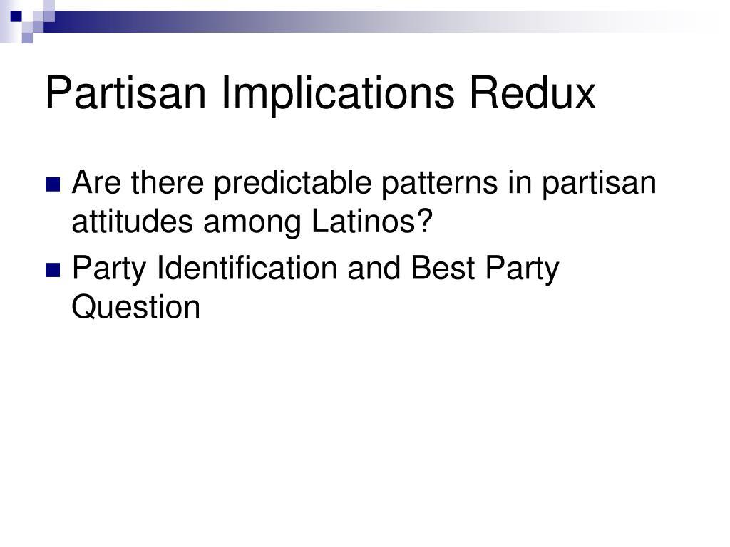 Partisan Implications Redux