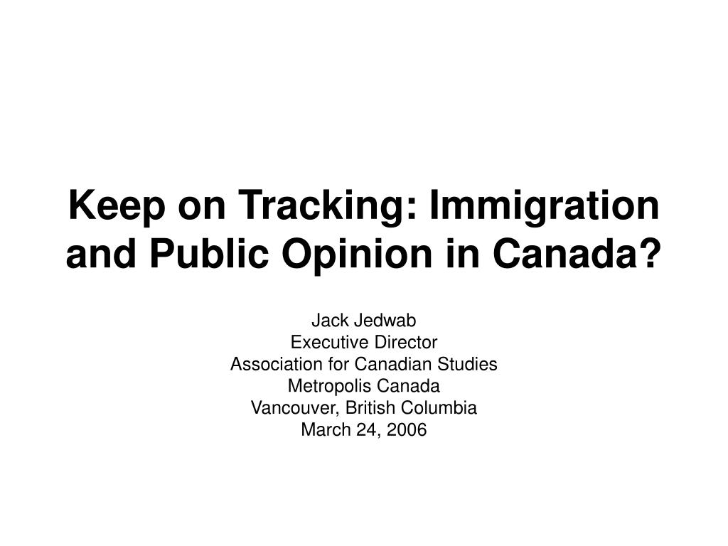 keep on tracking immigration and public opinion in canada l.