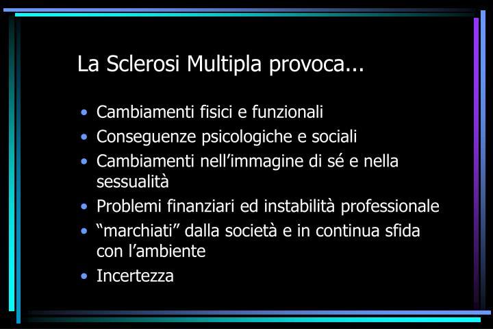 La sclerosi multipla provoca