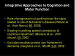 integrative approaches to cognition and motor function