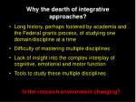 why the dearth of integrative approaches