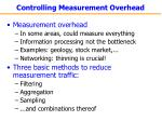 controlling measurement overhead