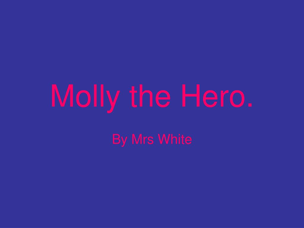molly the hero l.