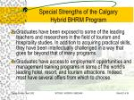 special strengths of the calgary hybrid bhrm program21
