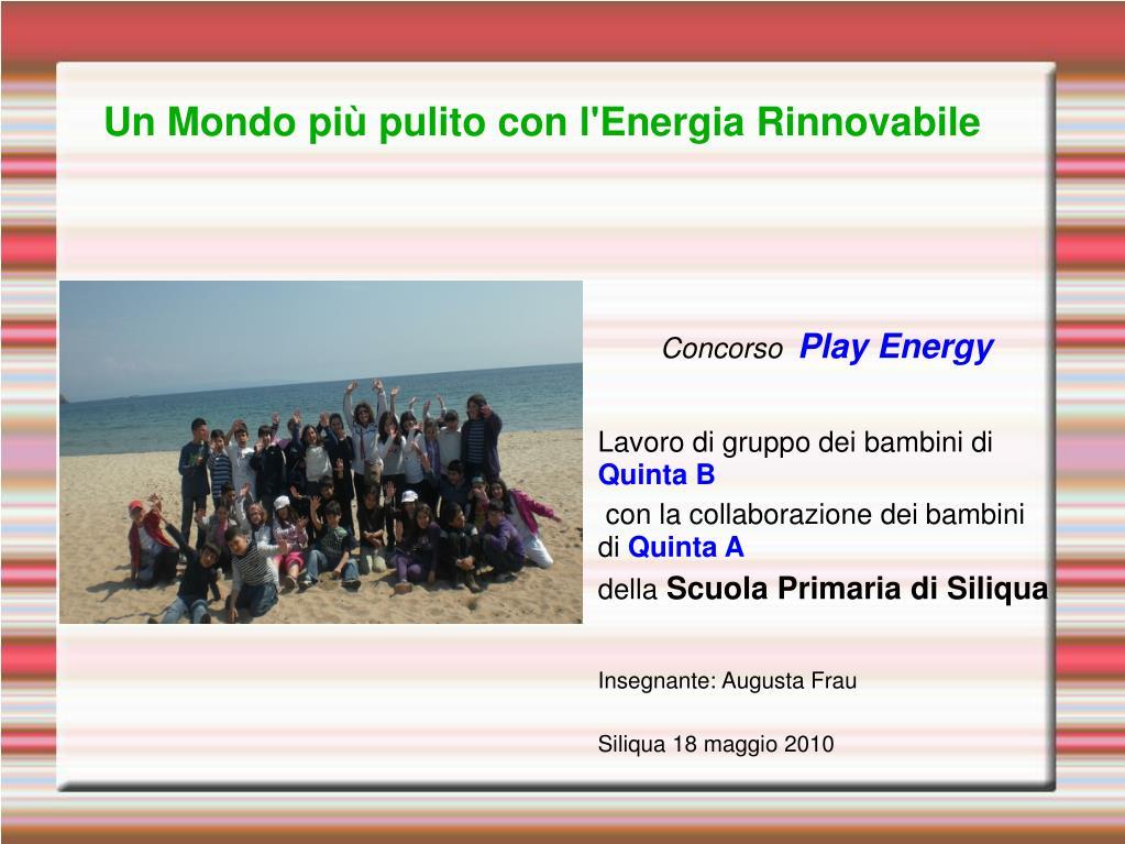un mondo pi pulito con l energia rinnovabile l.