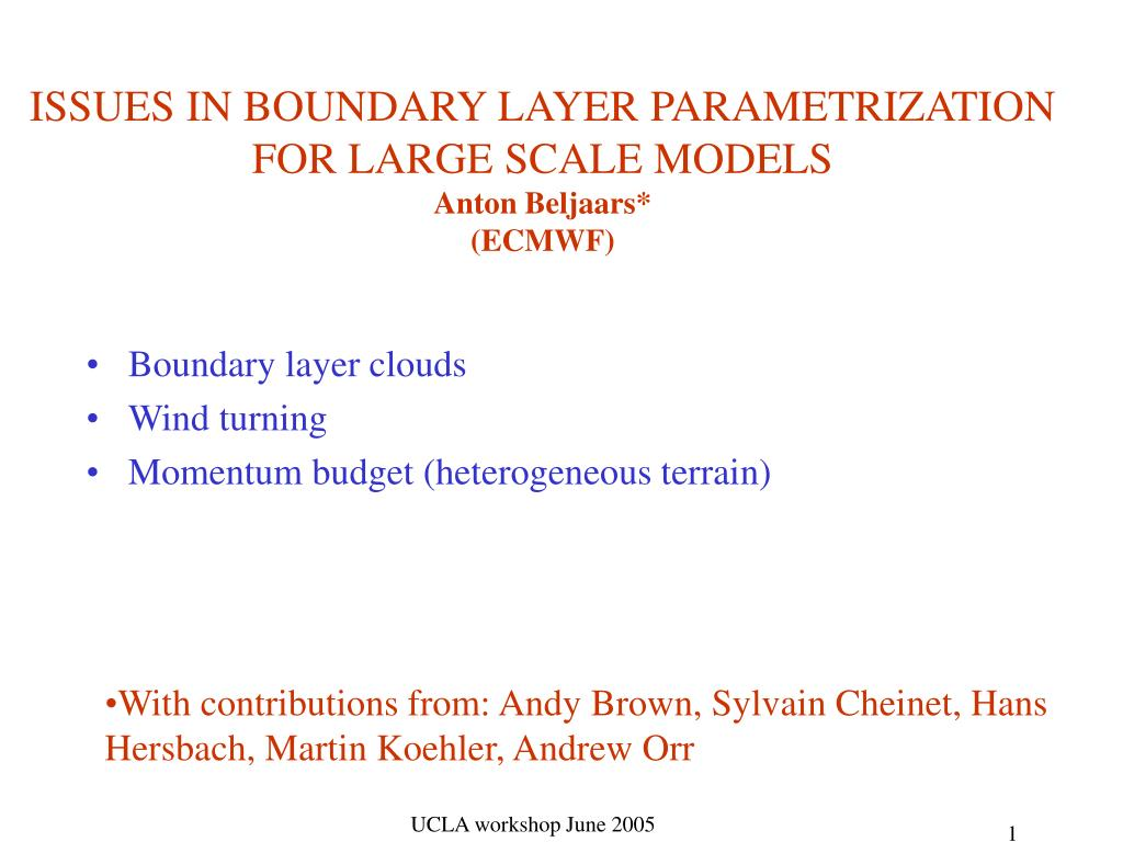 issues in boundary layer parametrization for large scale models anton beljaars ecmwf l.