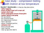 case study compression testing with instron at low temperature