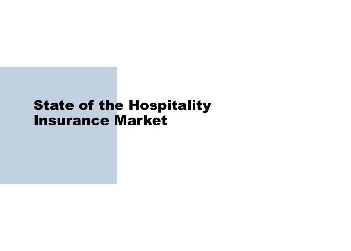 State of the hospitality insurance market