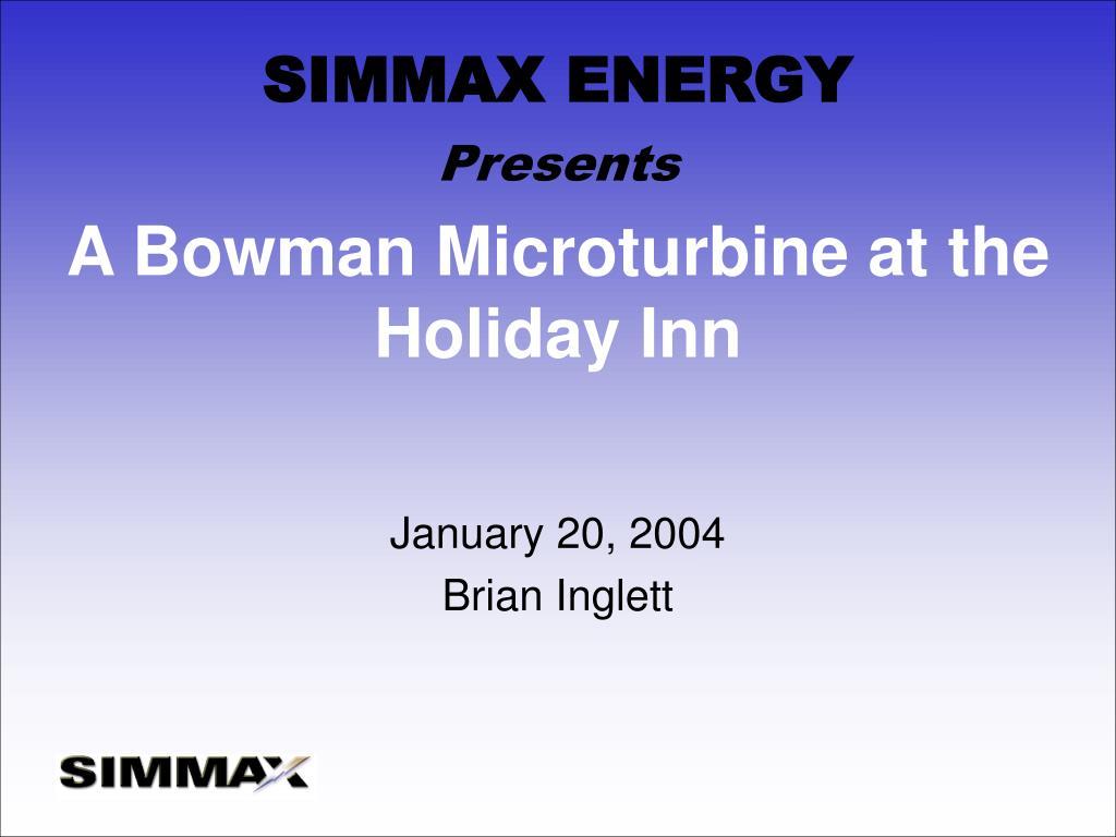 a bowman microturbine at the holiday inn l.