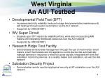 west virginia an aui testbed