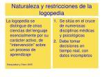 naturaleza y restricciones de la logopedia