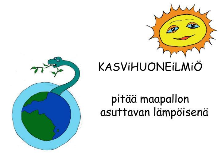 KASViHUONEiLMiÖ