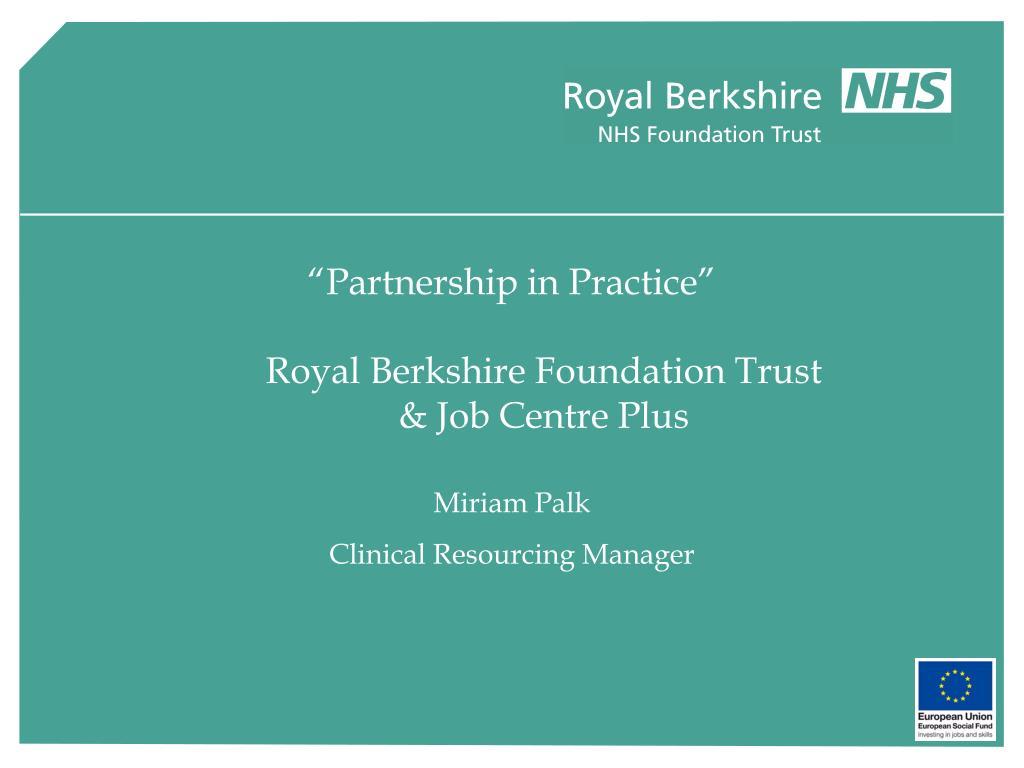 partnership in practice royal berkshire foundation trust job centre plus l.