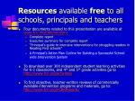 resources available free to all schools principals and teachers