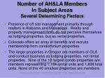 number of ah la members in subject areas several determining factors