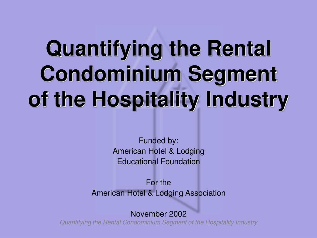 quantifying the rental condominium segment of the hospitality industry l.