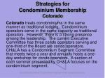 strategies for condominium membership colorado