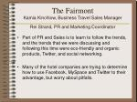the fairmont kamia kinchlow business travel sales manager rei strand pr and marketing coordinator