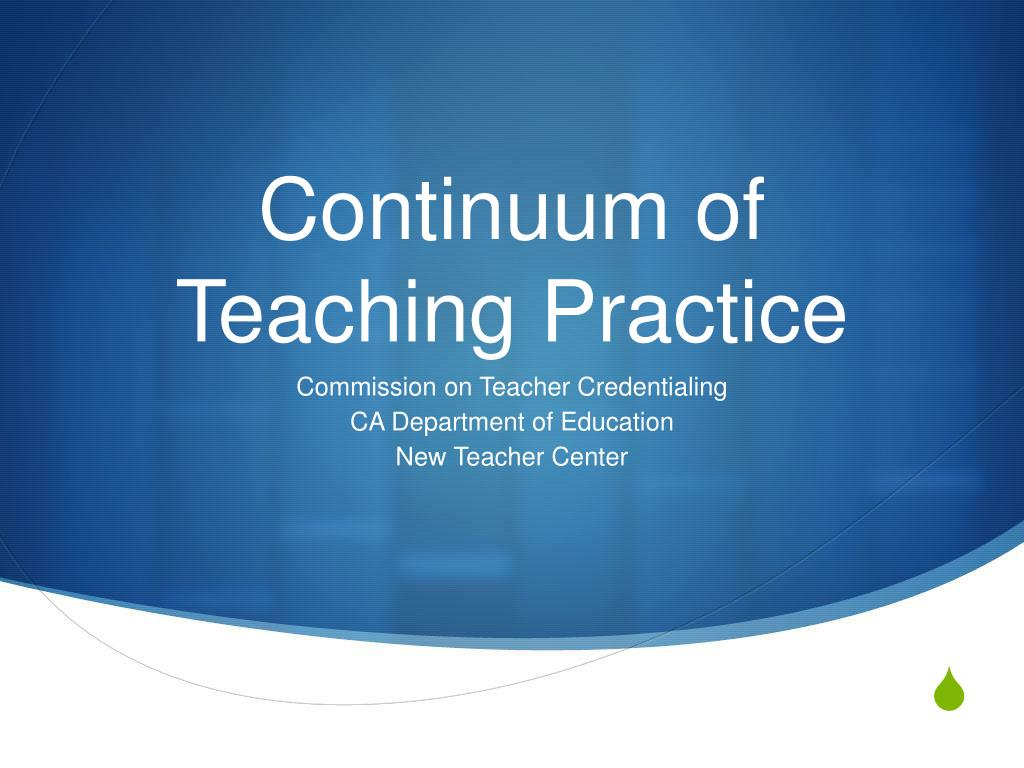 continuum of teaching practice l.