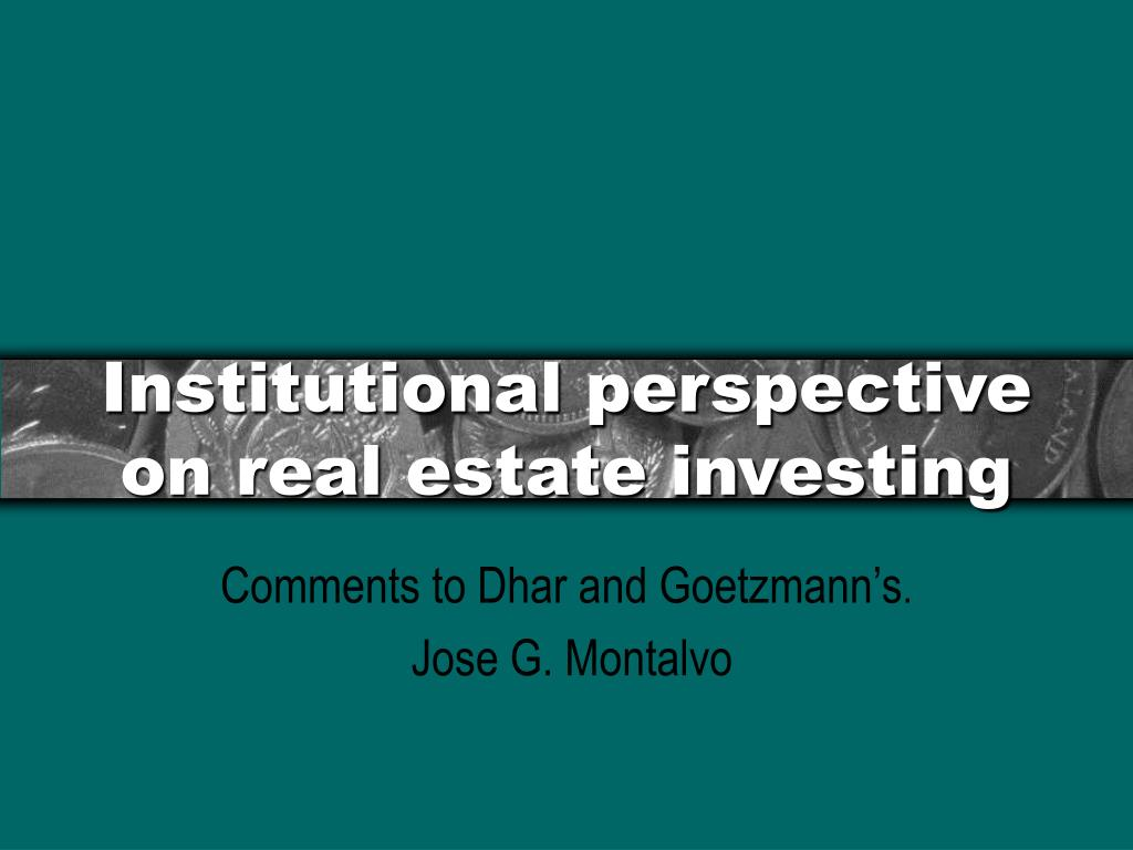 institutional perspective on real estate investing l.