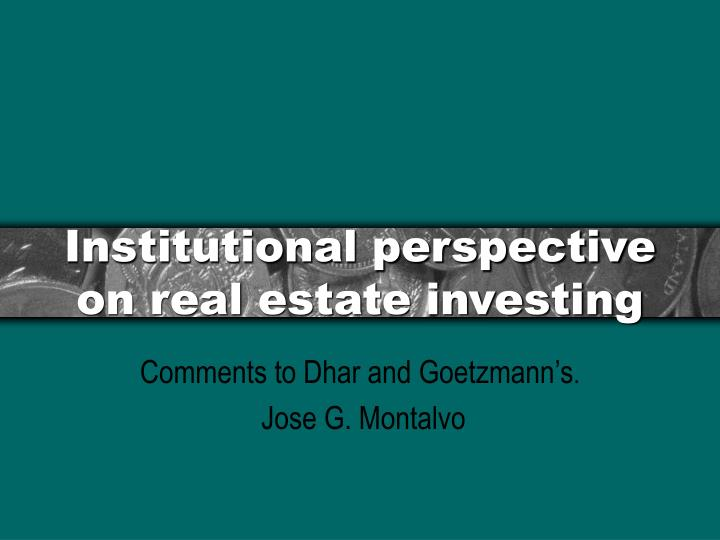 Institutional perspective on real estate investing