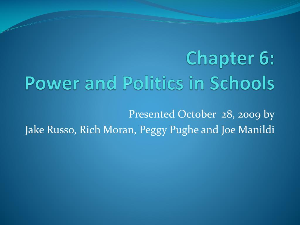 chapter 6 power and politics in schools l.