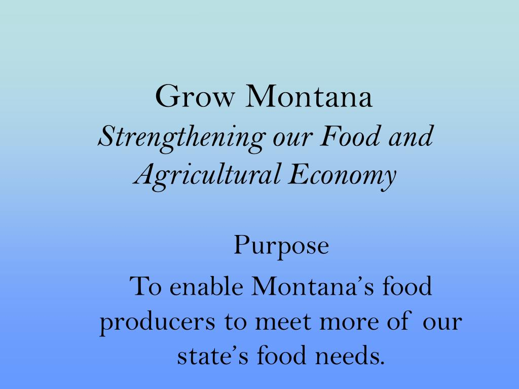 grow montana strengthening our food and agricultural economy l.