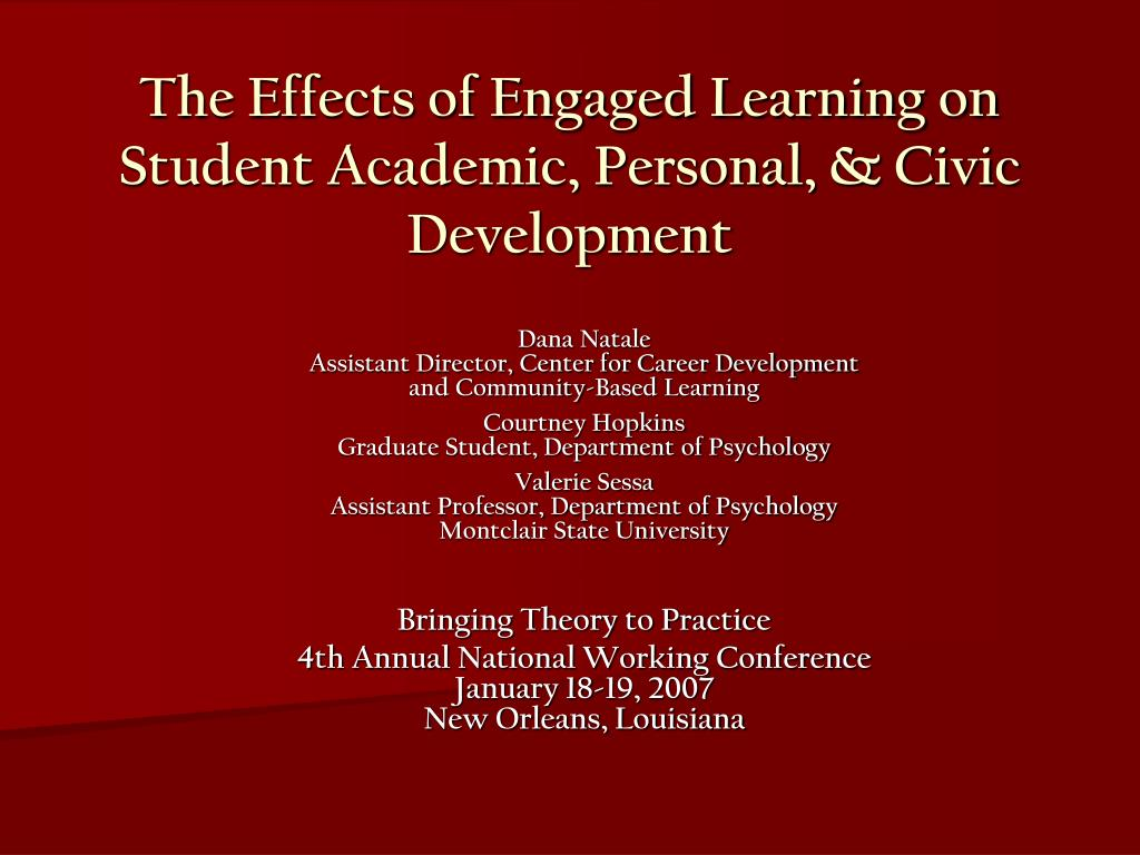 the effects of engaged learning on student academic personal civic development l.