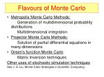 flavours of monte carlo