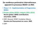 de nombreux partenaires internationaux appuient le processus redd en rdc26