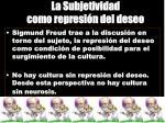 la subjetividad como represi n del deseo