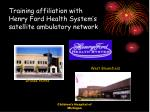 training affiliation with henry ford health system s satellite ambulatory network