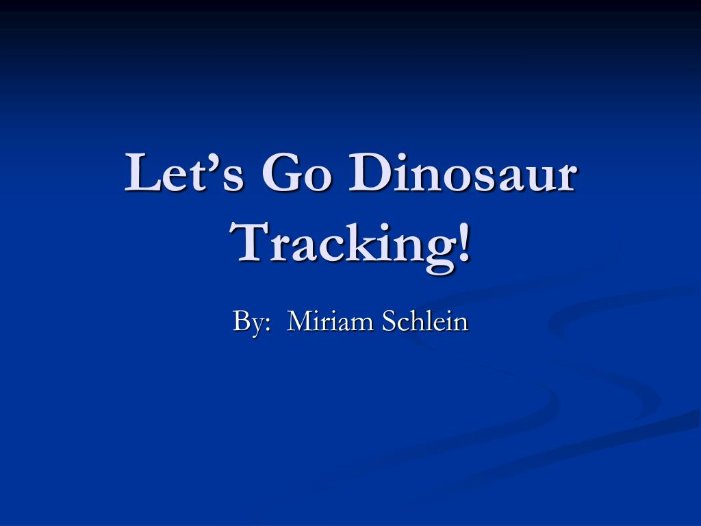 let s go dinosaur tracking l.