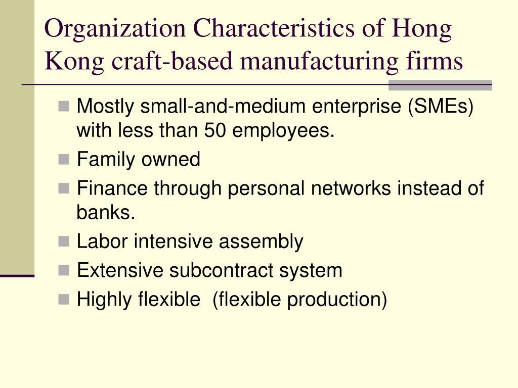 Organization Characteristics of Hong Kong craft-based manufacturing firms