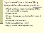 organization characteristics of hong kong craft based manufacturing firms