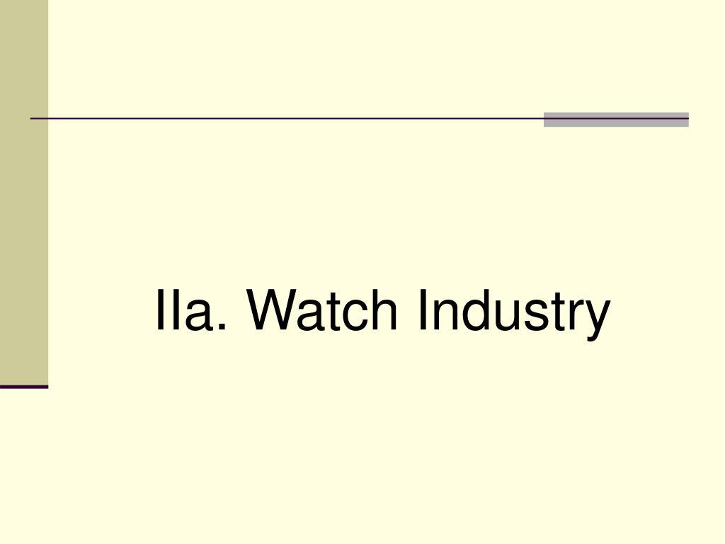 IIa. Watch Industry